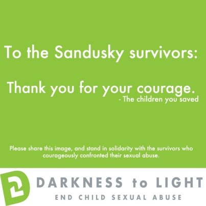 What are YOU doing to stop the silence surrounding child sexual abuse?  Thank you, Sandusky Survivors, your courage has saved countless children from more abuse.