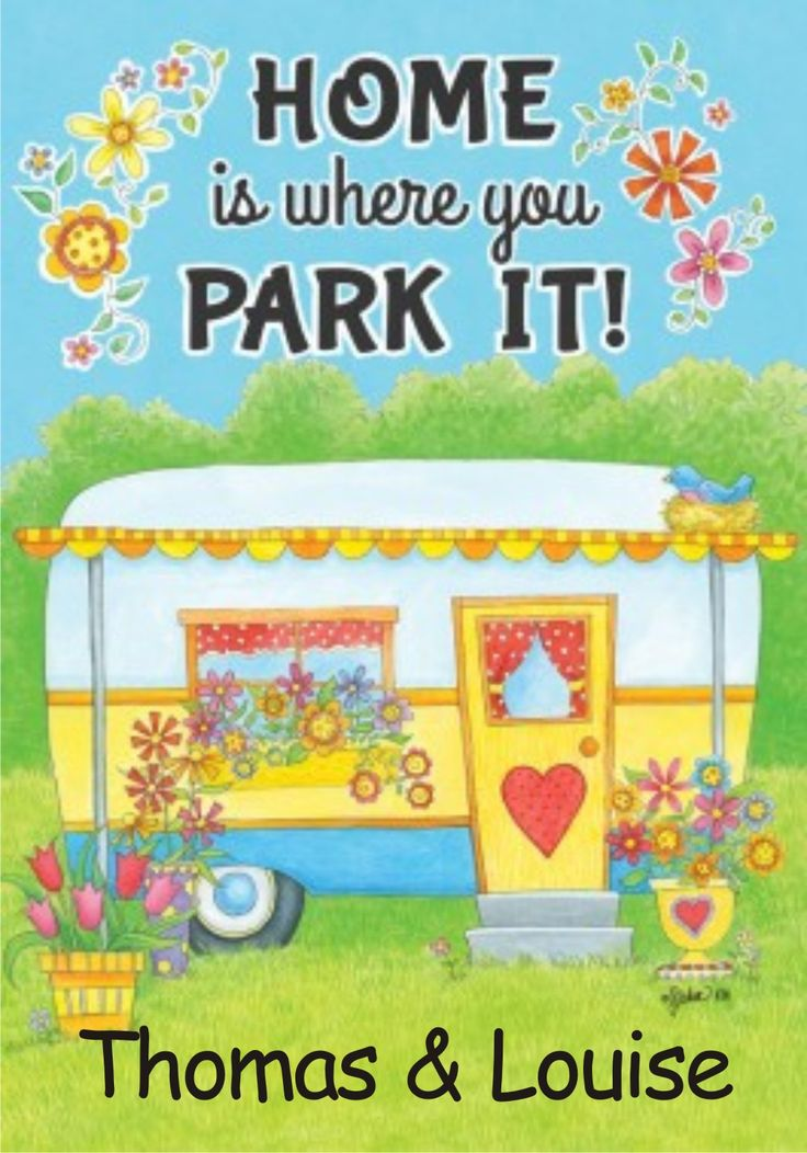 This Adorable Camper Flag Says Home Is Where You Park It Shows A Cute