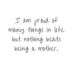 Proud Mother!  Quotes | Motherhood Quotes | Maternity Quotes | Pregnancy Quotes | Inspirational Motherhood Quotes | Beautiful Motherhood Quotes | Motherhood | Mother | Inspirational Parenting Quotes | True Motherhood Quotes | Nursery Ideas | Love | Joy | Happiness | Maternity | Baby | Maternity Inspiration | Motherhood Inspiration | Pregnancy | Parenting Quotes | Pregnancy Quotes | Feelings | New Born Baby | Strength | Love | New birth | New Born | Baby | Boy | Girl | Life | Welcome | World…