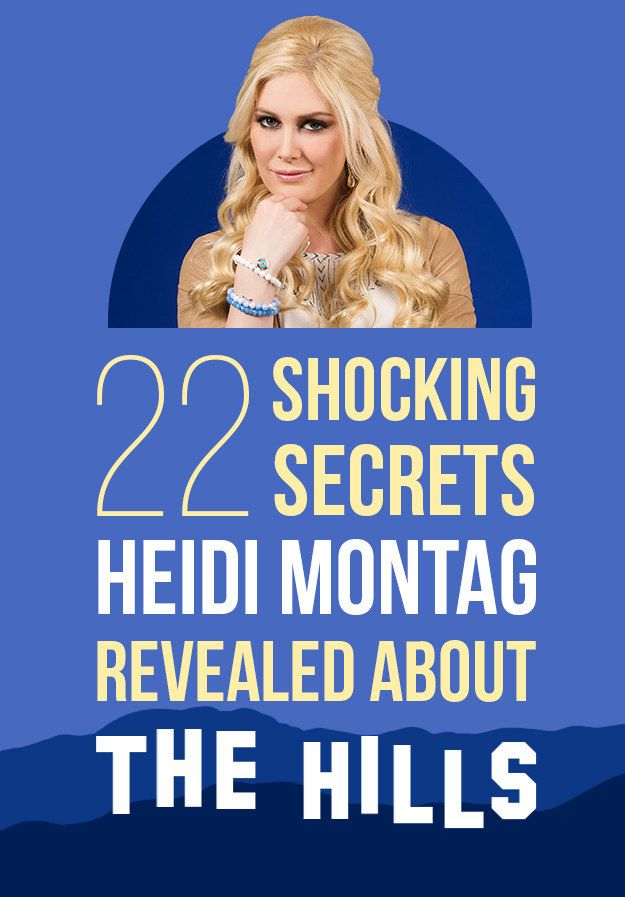 "Heidi Montag Revealed 22 Shocking Secrets About ""The Hills"""