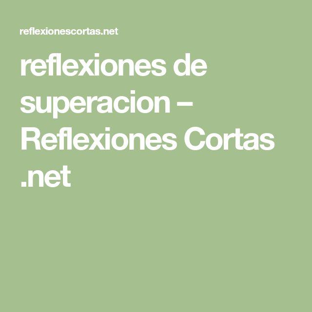 reflexiones de superacion – Reflexiones Cortas .net
