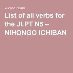 List of all verbs for the JLPT N5 – NIHONGO ICHIBAN