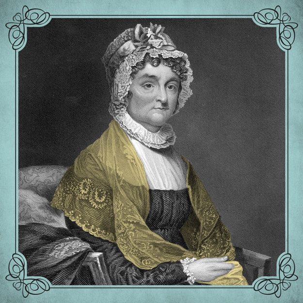 Abigail Adams | 15 First Ladies Who Were Total Freaking Badasses