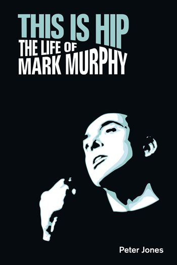 This is Hip; The Life of Mark Murphy; Peter Jones - Equinox Publishing