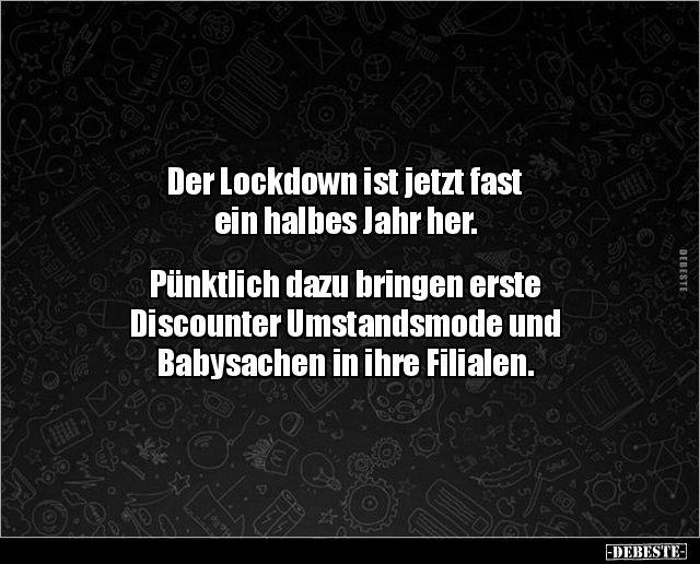 Der Lockdown Ist Jetzt Fast Ein Halbes Jahr Lustige Spruche Mude Lustig Lustig