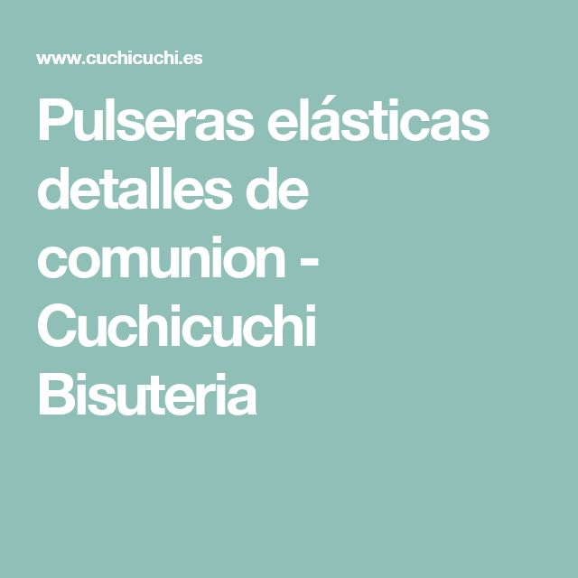Pulseras elásticas detalles de comunion - Cuchicuchi Bisuteria