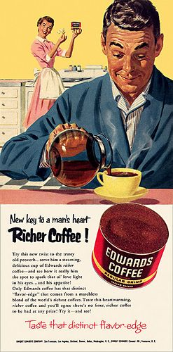 Edwards Coffee Ad, c. 1954 (I think this is backwards.....just saying) tee hee hee