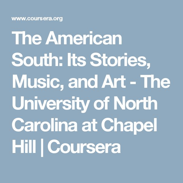 The American South: Its Stories, Music, and Art - The University of North Carolina at Chapel Hill | Coursera