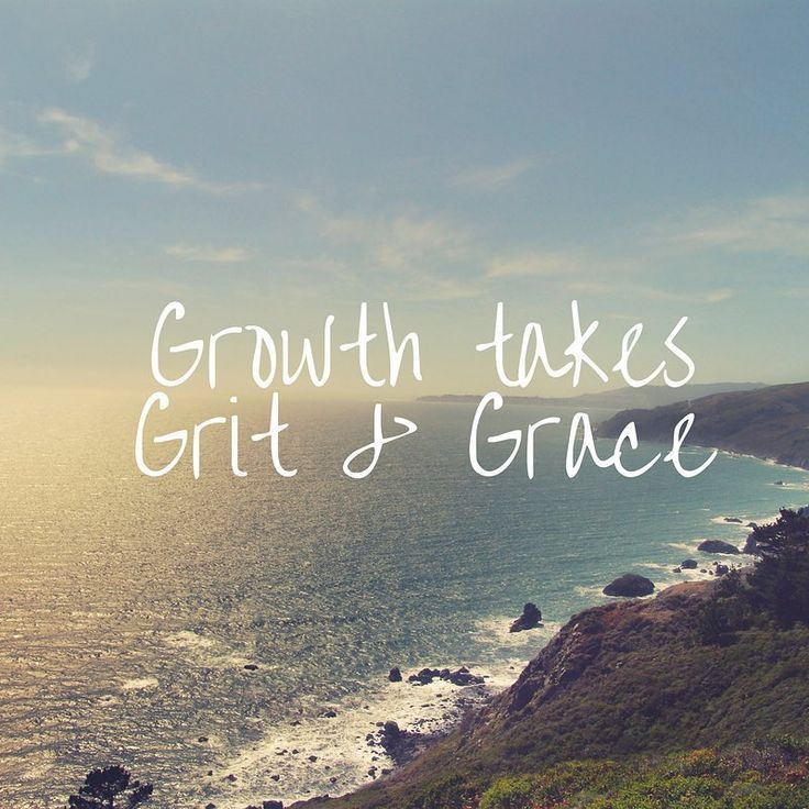 Growth Takes Grit And Grace Inspirationalquote Gritandgrace Grace Quotes Value Quotes Grit And Grace