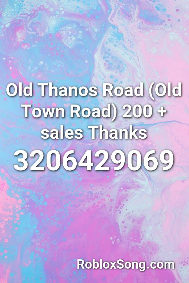 Roblox Old Town Road Code Song Old Thanos Road Old Town Road 200 Sales Thanks Roblox Id Roblox Music Codes In 2020 Chainsmokers Closer Chainsmokers Roblox