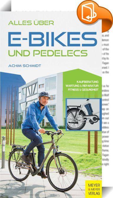 """Alles über E-Bikes und Pedelecs    ::  Dieses Handbuch richtet sich einerseits an Menschen, die daran interessiert sind, sich ein E-Bike/Pedelec zu kaufen und andererseits an all diejenigen, die bereits eines besitzen und weitere Informationen dazu benötigen. Im Mittelpunkt des Buches stehen eine ausführliche Kaufberatung, die Bekleidung und das Zubehör sowie die richtige Positionseinstellung. Des Weiteren werden Themen wie """"Strom sparen - Reichweite erhöhen"""", """"Fit und gesund mit dem P..."""