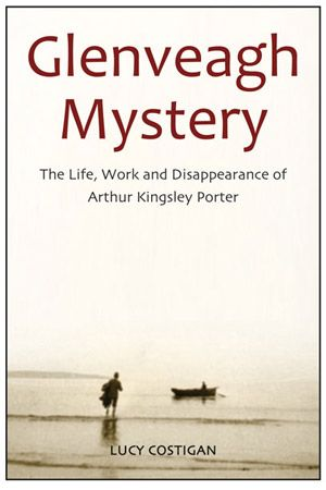 In a historical thriller set in Ireland, America and Europe in the 1920s and 30s, Lucy Costigan examines the secret inner world of Arthur Kingsley Porter and his legendary disappearance in 1933.