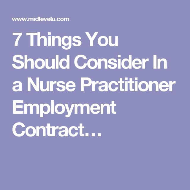 7 Things You Should Consider In a Nurse Practitioner Employment Contract…