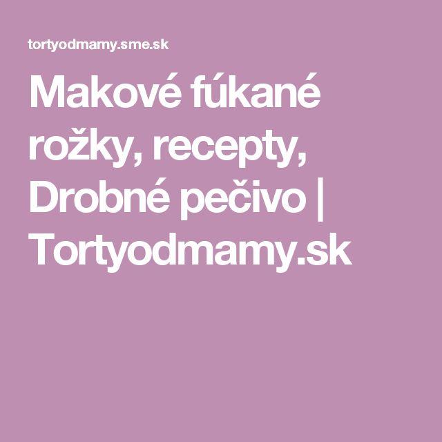 Makové fúkané rožky, recepty, Drobné pečivo | Tortyodmamy.sk