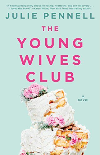 If you love touching books about female friendship, check out The Young Wives Club by Julie Pennell. Plus, how gorgeous is this cover?