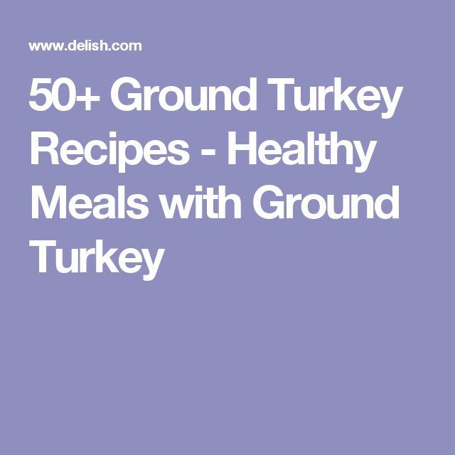 50+ Ground Turkey Recipes - Healthy Meals with Ground Turkey
