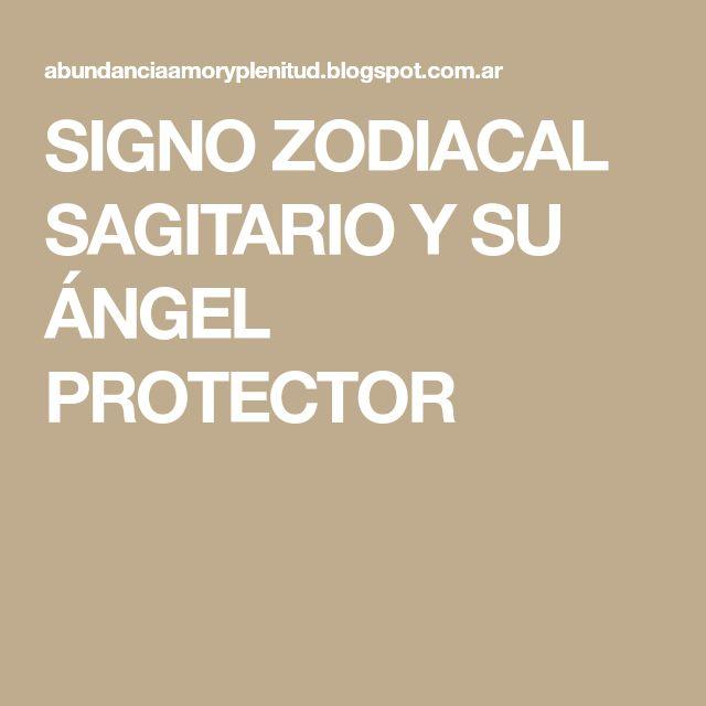 SIGNO ZODIACAL SAGITARIO Y SU ÁNGEL PROTECTOR