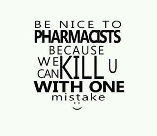 i'm pharmacist so pls be nice to me