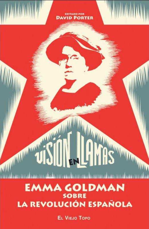 """(H-D-295) """"Emma Goldman fue testigo de la inédita revolución social que tuvo lugar durante la Guerra Civil. Sus textos constituyen una crónica de los debates, las luchas y el fervor revolucionario de la revolución española y entablan también un elaborado diálogo sobre la revolución y el cambio social. Los textos abarcan el movimiento anarquista español, las colectivizaciones, la colaboración con el gobierno republicano, el sabotaje comunista, la lucha de las mujeres en la revolución, etc.."""""""