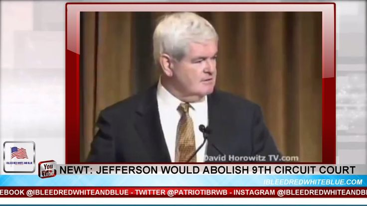 Newt Gingrich: Abolishing the 9th Circuit Court