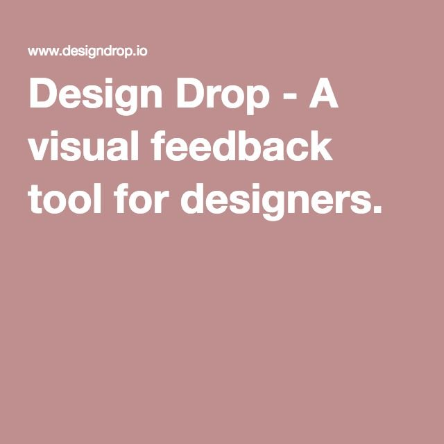 Design Drop - A visual feedback tool for designers. | Project ...