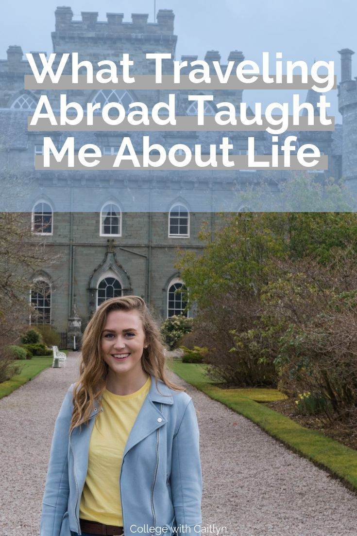 What Traveling Abroad Taught Me About Life   COLLEGE BLOGGER
