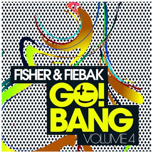 Fisher & Fiebak  - Go!Bang Vol.4 by Fisher & Fiebak on SoundCloud