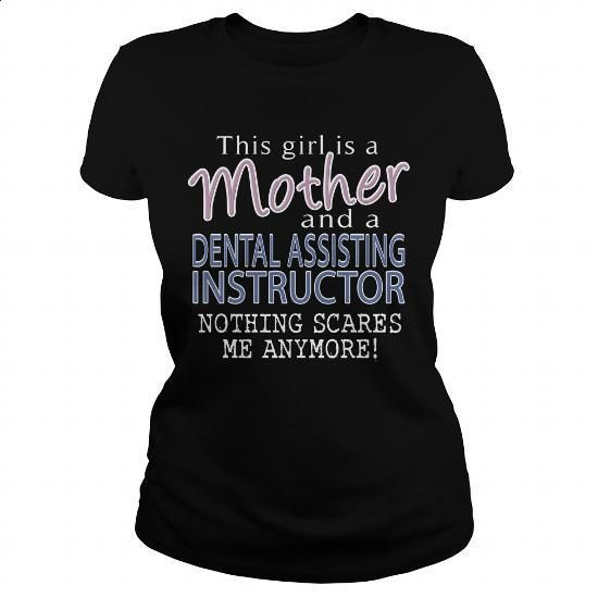 DENTAL ASSISTING INSTRUCTOR - MOTHER - #designer hoodies #long sleeve tee shirts. SIMILAR ITEMS => https://www.sunfrog.com/LifeStyle/DENTAL-ASSISTING-INSTRUCTOR--MOTHER-Black-Ladies.html?60505