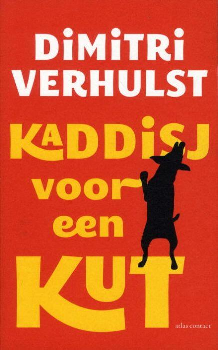 Kaddisj voor een kut - Dimitri Verhulst - Lees mijn recensie op http://wieschrijftblijft.com/kaddisj-voor-een-kut-dimitri-verhulst/
