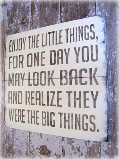So TRUE I look back all the time && some of the little things were the greatest things about my past!