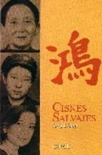 Una abuela, una madre, una hija. A lo largo de esta saga, tan verídica como espeluznante, tres mujeres luchan por sobrevivir en una China sometida a guerras, invasiones y revoluciones.