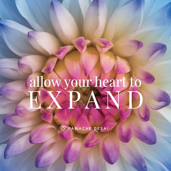With each breath, allow your heart to expand. With each breath, allow the love that you are to overflow into your life.