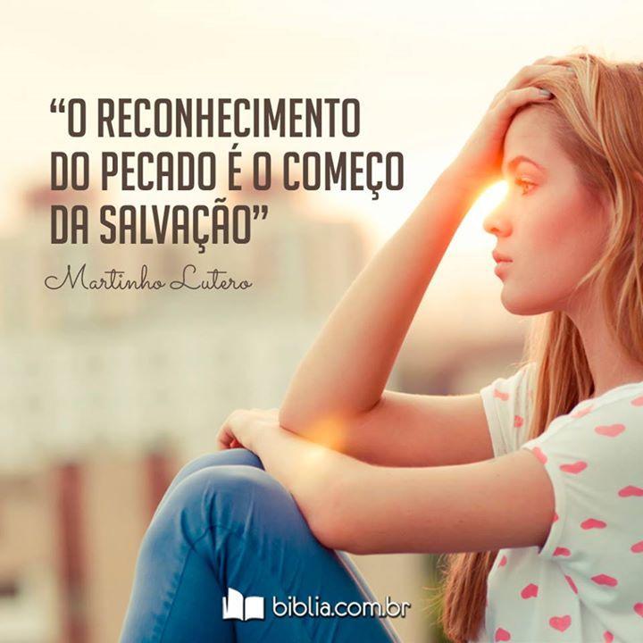 O reconhecimento do pecado é o começo da Salvação. #MartinhoLutero #salvação #pecado #Biblia