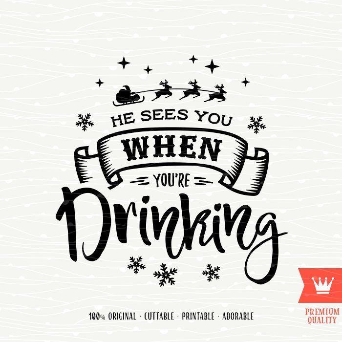 Svg He Sees You When You Re Drinking Svg Funny Christmas Etsy Christmas Humor Funny Christmas Pictures Funny Christmas Drinking Quotes
