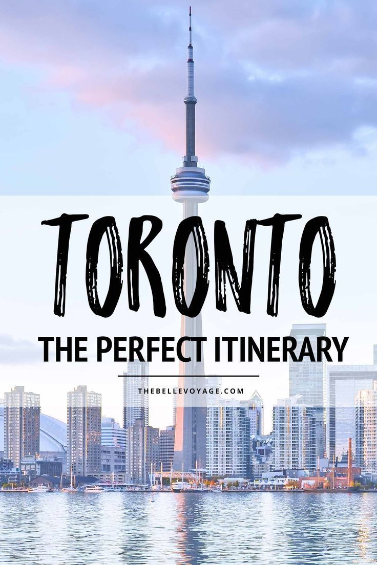 The Perfect Itinerary For First Time Visitors Toronto Canada Travel Guide Travel In North America Toronto Canada Travel Canada Travel Toronto Travel