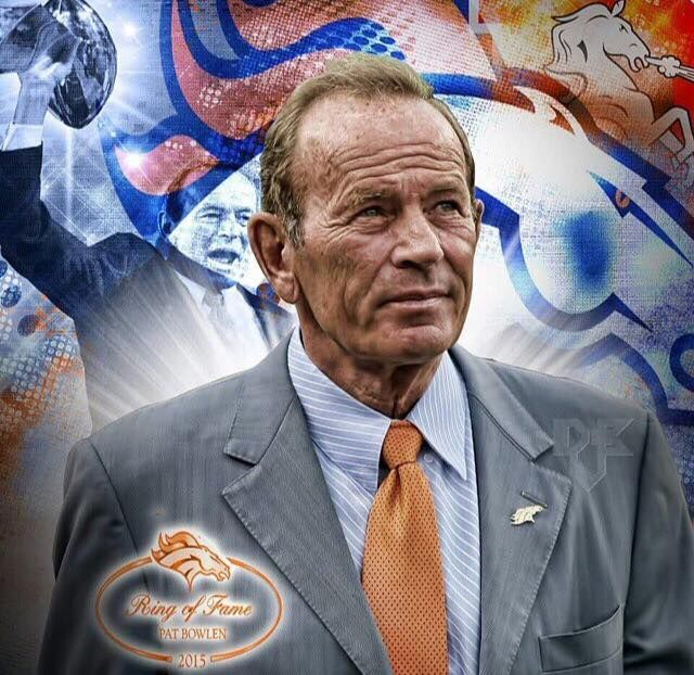 Pat Bowlen - Owner - Denver Broncos.... This one is for Pat!