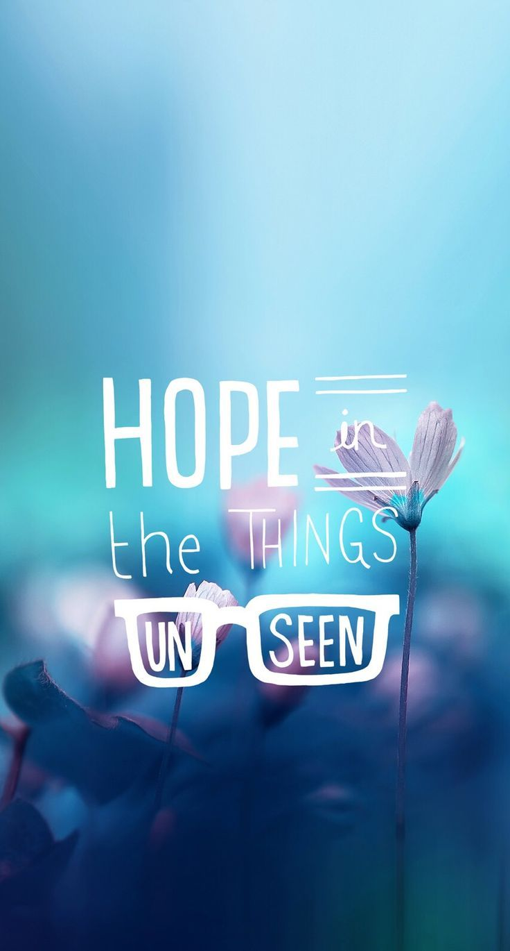 Hope In The Tjings Unseen Pinspiration Pinterest Quotes