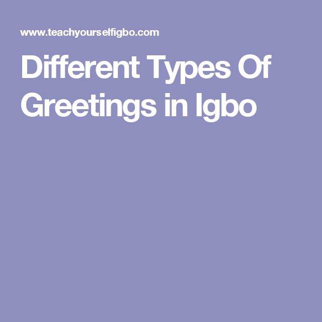 Different Types Of Greetings in Igbo