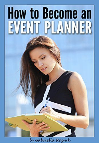 How to Become an Event Planner: The Ultimate Guide to a Successful Career in Event Planning by Gabriella Reznik, http://www.amazon.com/dp/B00NOC0T1Q/ref=cm_sw_r_pi_dp_YsdVub1YHX8SC