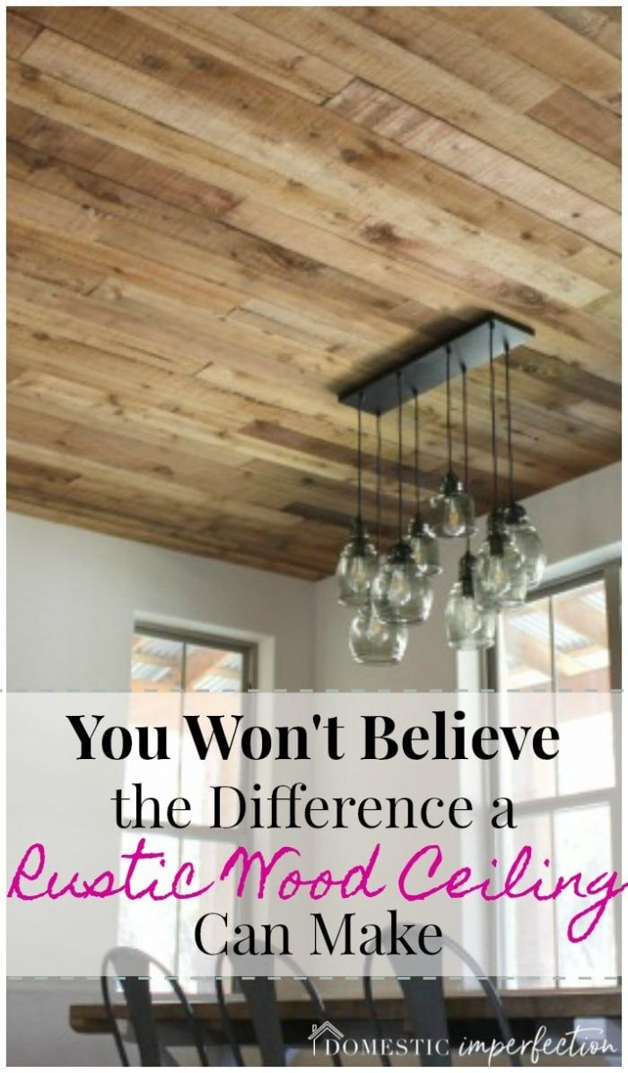 The Most Gorgeous DIY Rustic Wood Ceiling