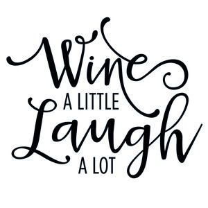 Silhouette Design Store - View Design #117479: wine a little laugh a lot phrase