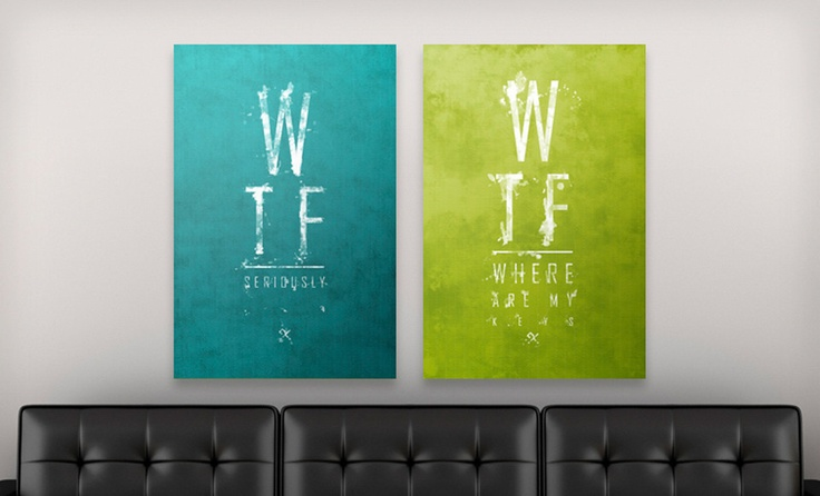 """Making this myself!    Groupon - $ 59.99 for a """"WTF"""" Phrase Canvas Print ($ 179.99 List Price). 10 Options Available. Free Shipping and Free Returns.. Groupon deal price: $59.99"""