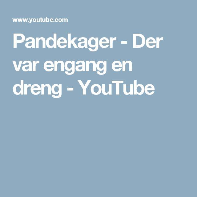 Pandekager - Der var engang en dreng - YouTube