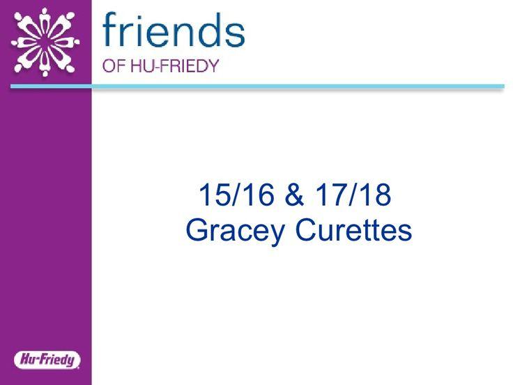15 16 And 17 18 Gracey Fohf by Hu-Friedy Mfg. Co., LLC via slideshare