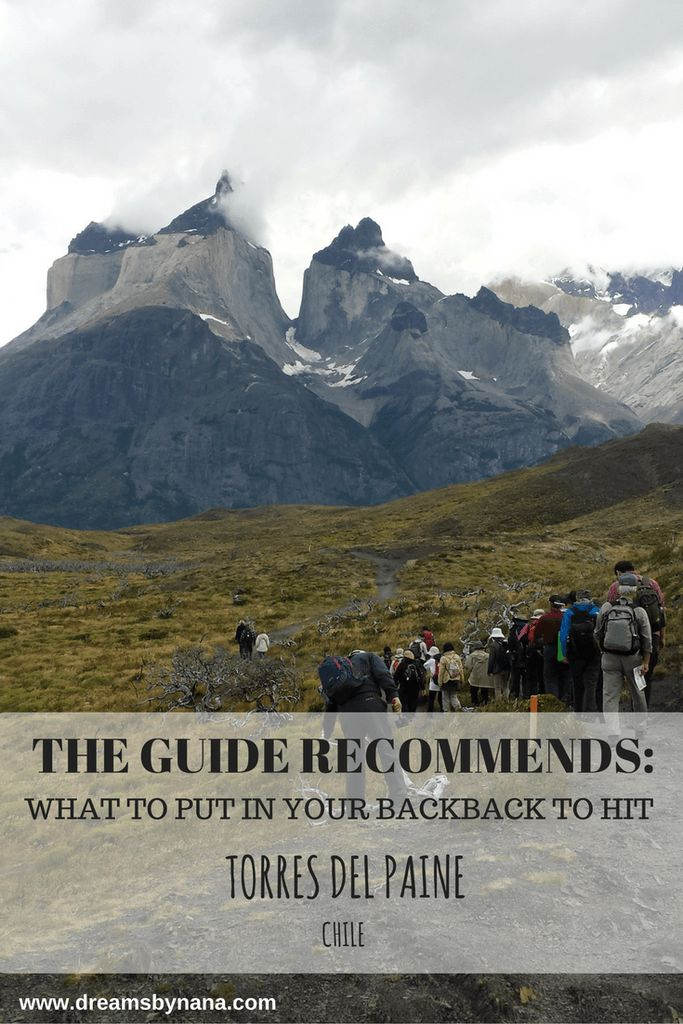 The guide recommends: what to put in your backpack to hit Torres del Paine, Patagonia, Chile
