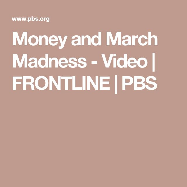 Money and March Madness - Video   FRONTLINE   PBS