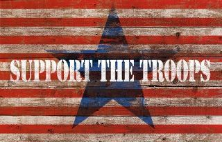 support the troops ... bring them home!