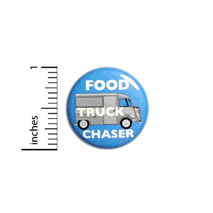 """Funny Button Food Truck Chaser Taco Truck Humor Jacket Backpack Pin 1"""" #48-17"""