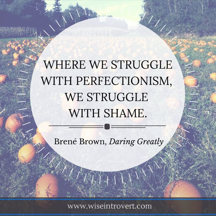 Brené Brown quote from Daring Greatly, where we struggle with perfectionism…