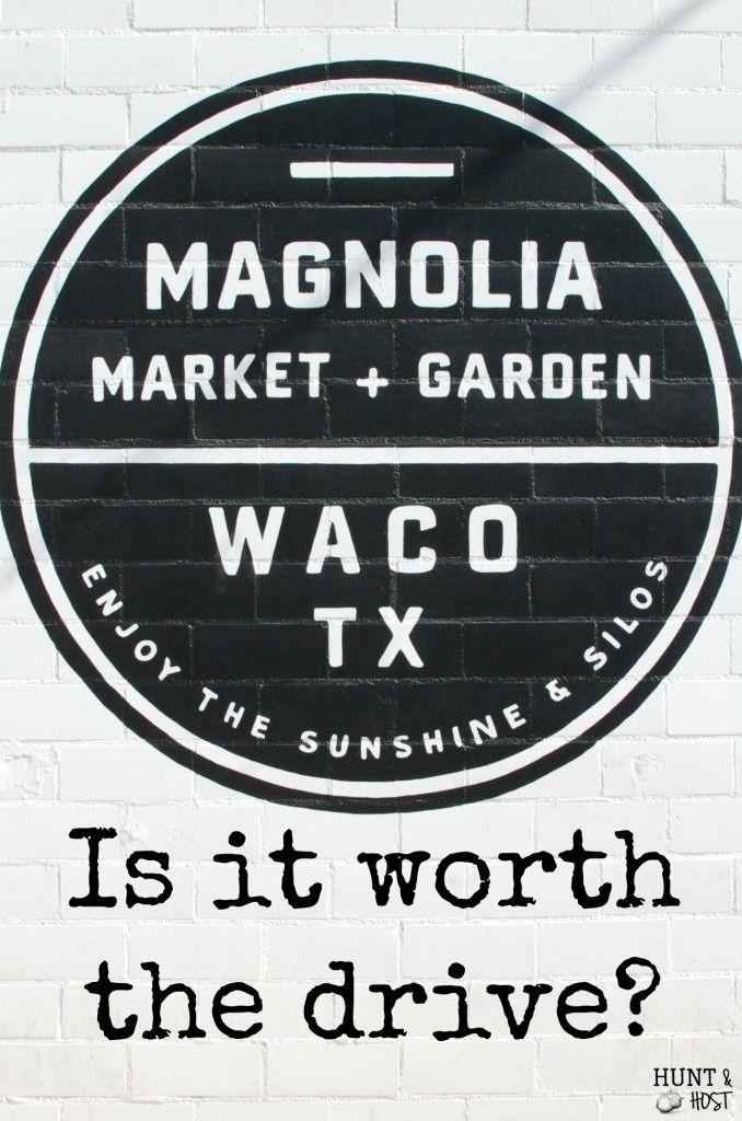 Magnolia Market in Waco, TX of Fixer Upper fame...Is it worth the drive? Get the scoop here. www.huntandhost.net